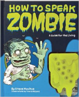 How to Speak Zombie: A Guide for the Living