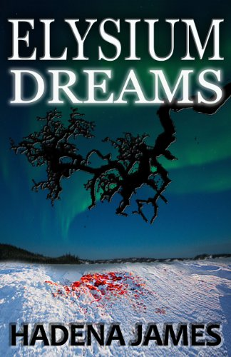 Elysium Dreams (Dreams & Reality Series Book 2) by Hadena James