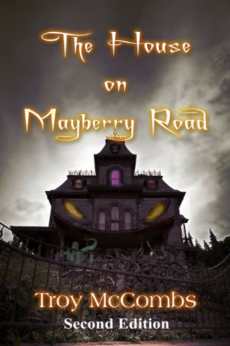 The House on Mayberry Road by Troy McCombs