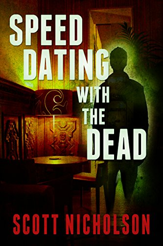 Speed Dating with the Dead by Scott Nicholson