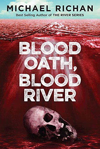 Blood Oath, Blood River (The Downwinders Book 1) by Michael Richan