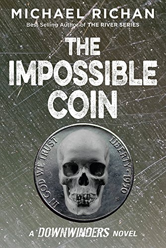 The Impossible Coin (The Downwinders Book 2) by Michael Richan