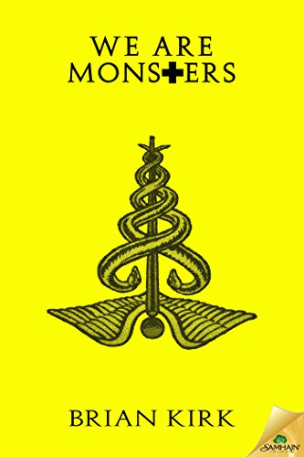 We Are Monsters by Brian Kirk