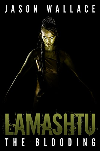 Lamashtu: The Blooding by Jason Wallace