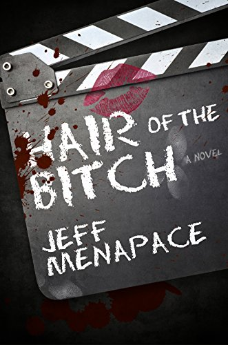 Hair of the Bitch - A dark and twisted thriller by Jeff Menapace
