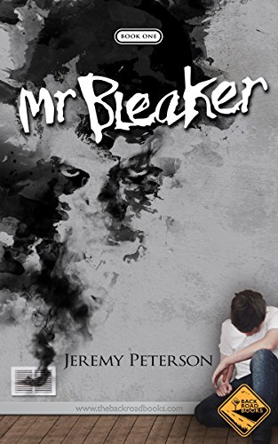 Mr. Bleaker (The Bleaker Trilogy Book 1) by Jeremy Peterson
