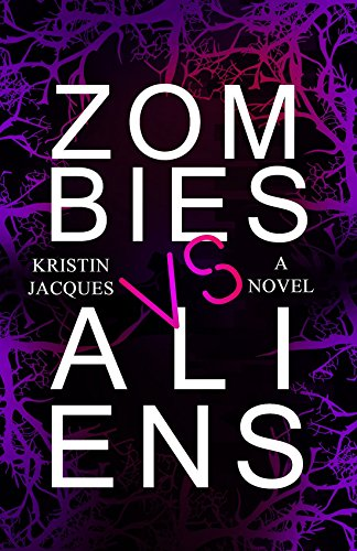 Zombies vs Aliens (Z vs A Book 1) by Kristin Jacques