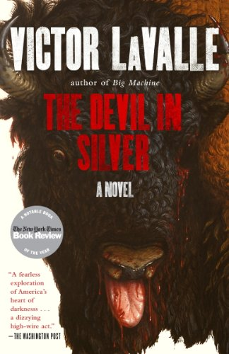 The Devil in Silver: A Novel by Victor Lavalle