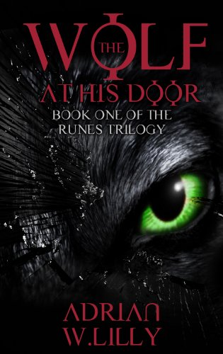 The Wolf at His Door (The Runes Trilogy Book 1) by Adrian Lilly