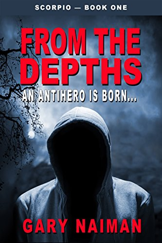 From The Depths (SCORPIO - Book 1) by Gary Naiman