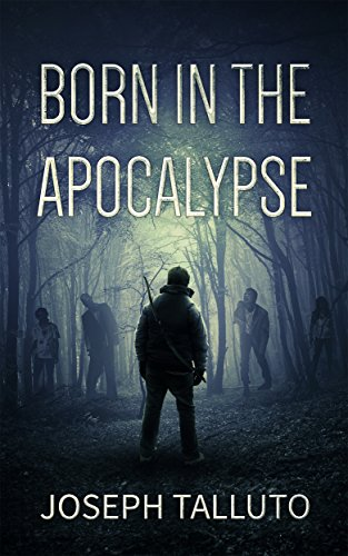 Born In The Apocalypse by Joseph Talluto