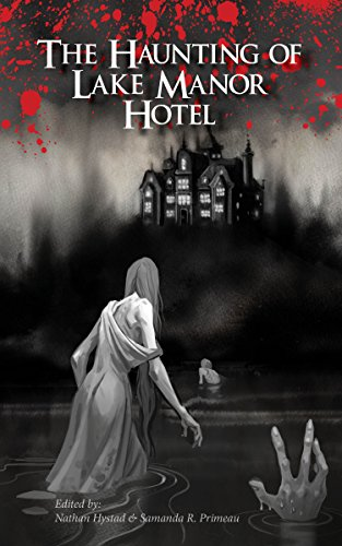 The Haunting of Lake Manor Hotel by Gwendolyn Kiste