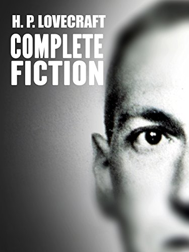 H. P. Lovecraft: The Complete Fiction by H. P. Lovecraft