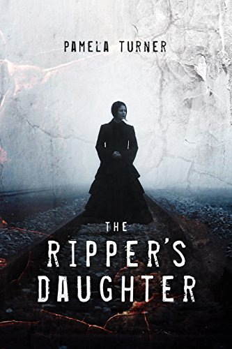 The Ripper's Daughter by Pamela Turner