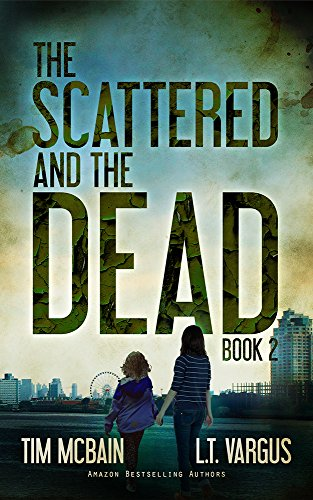 The Scattered and the Dead (Book 2.0): Post Apocalyptic Fiction by Tim McBain