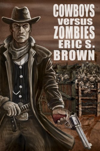 Cowboys Vs Zombies by Eric S. Brown