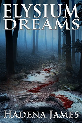 Elysium Dreams by Hadena James