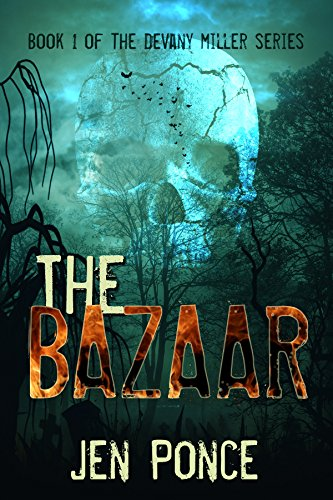 THE BAZAAR (Devany Miller Book 1) by Jen Ponce