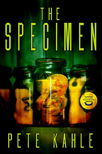 The Specimen: A Novel of Horror (The Riders Saga Book 1) by Pete Kahle