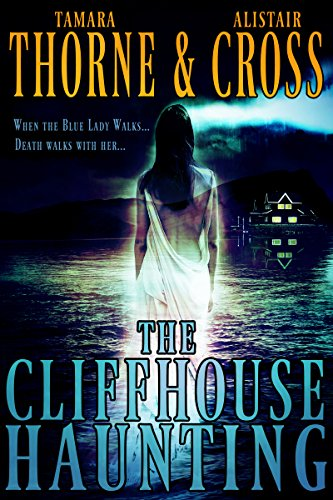 The Cliffhouse Haunting by Tamara Thorne