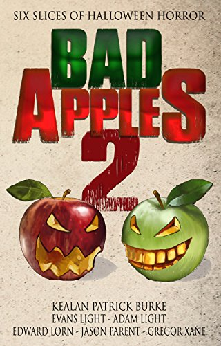 Bad Apples 2: Six Slices of Halloween Horror by Various Authors