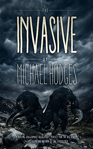 The Invasive by Michael Hodges