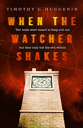 When the Watcher Shakes by Timothy G. Huguenin