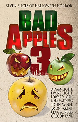 Bad Apples 3: Seven Slices of Halloween Horror by Various Authors