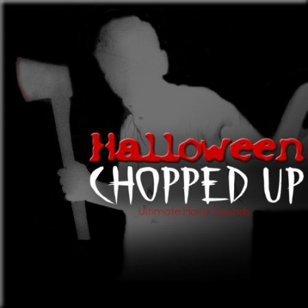 Halloween Chopped Up - Scary Horror Sound Effects