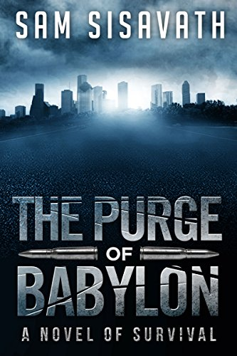 The Purge of Babylon: A Novel of Survival by Sam Sisavath