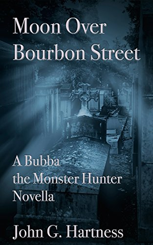 Moon over Bourbon Street - a Bubba the Monster Hunter Novella by John G. Hartness
