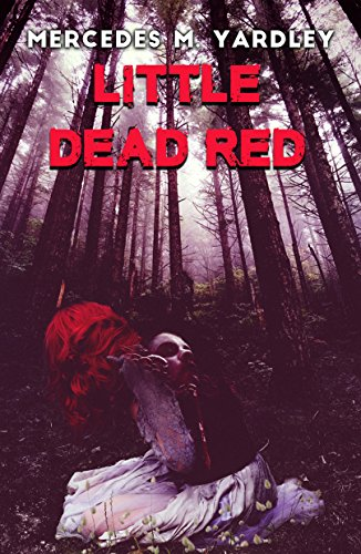Little Dead Red by Mercedes M. Yardley