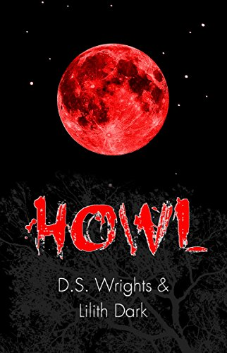 HOWL by D. S. Wrights