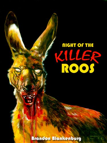Night of the Killer Roos by Brandon Blankenburg