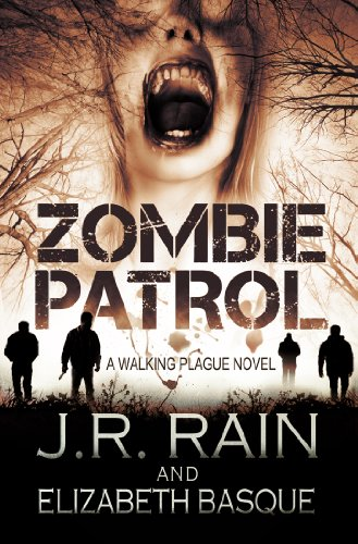 Zombie Patrol (Walking Plague Trilogy Book 1) by J.R. Rain