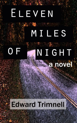 Eleven Miles of Night by Edward Trimnell