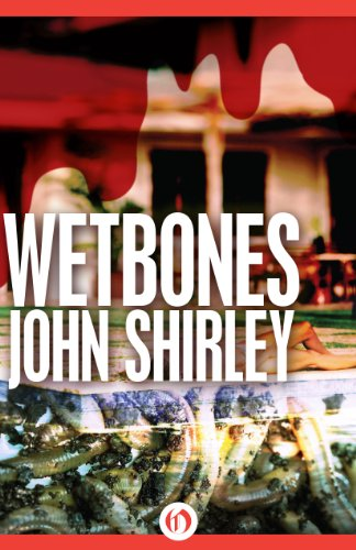 Wetbones: The Authorized Edition by John Shirley