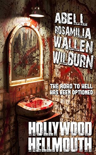 Hollywood Hellmouth by Various Authors