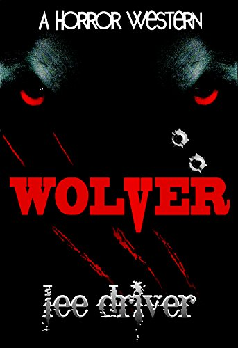 Wolver: A Horror Western by Lee Driver