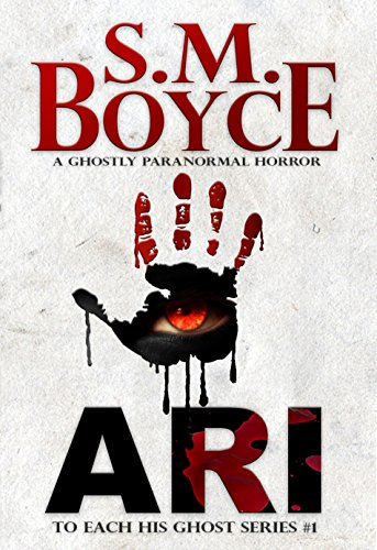 Ari (To Each His Ghost #1) by S. M. Boyce