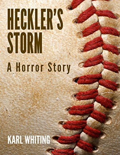 Heckler's Storm: A Horror Story by Karl Whiting