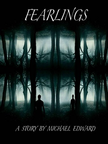 Fearlings (The Fearlings Series Book 1) by Michael Edward