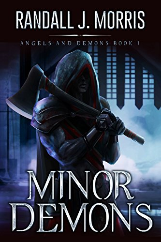 Minor Demons (Angels and Demons Book 1) by Randall Morris