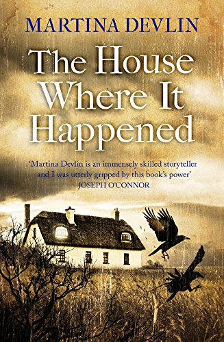 The House Where It Happened: A Novel by Martina Devlin