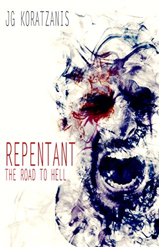 Repentant: The Road to Hell by JG Koratzanis
