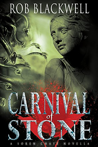 Carnival of Stone: A Novella (The Soren Chase Series) by Rob Blackwell