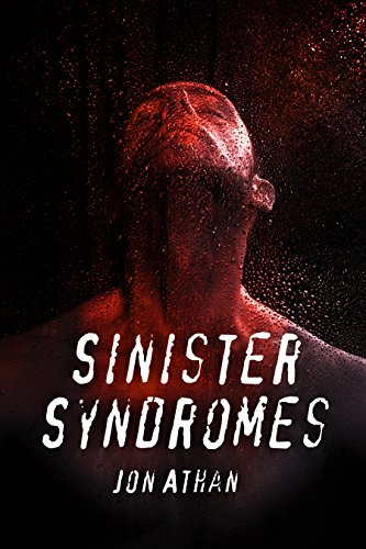 Sinister Syndromes by Jon Athan