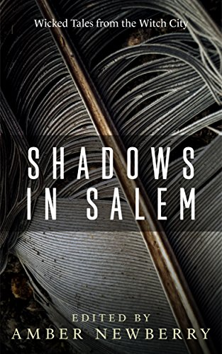 Shadows in Salem: Wicked Tales from the Witch City by Various Authors