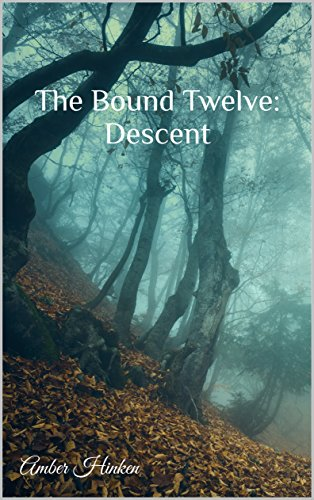 The Bound Twelve: Descent by Amber Hinken