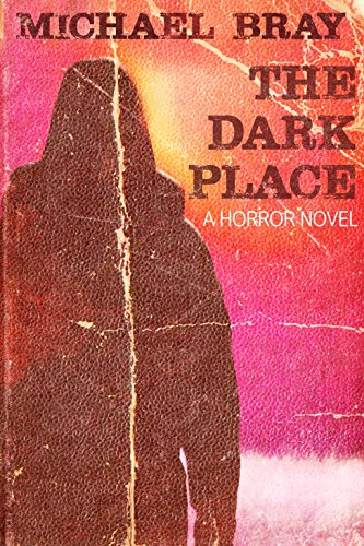 The Dark Place by Michael Bray